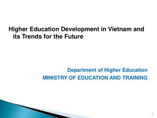 Higher Education Development in Vietnam and its Trends for the Future