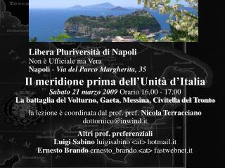 Il meridione prima dell'Unitàd'Italia Sabato 21 marzo 2009  Orario 16,00 - 17,00