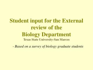 Student input for the External review of the  Biology Department Texas State University-San Marcos