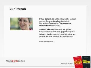 Sylvia Schenk , 55, ist Rechtsanwältin und seit gestern die  neue Vorsitzende  der Anti- Korruptions-Organisation  Tran