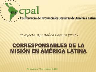 Corresponsables de la misión en América Latina