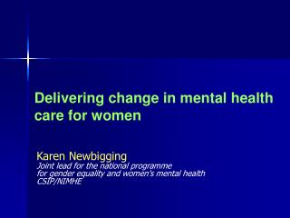 Delivering change in mental health care for women