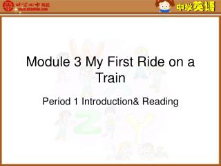 Module 3 My First Ride on a Train