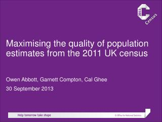 Maximising the quality of population estimates from the 2011 UK census