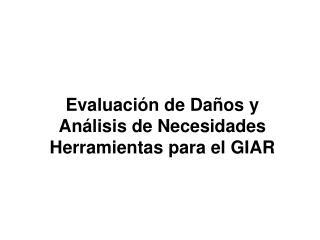 Evaluación de Daños y Análisis de Necesidades Herramientas para el GIAR