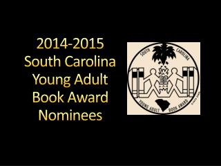 2014-2015 South Carolina Young Adult Book Award Nominees