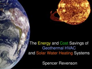 The  Energy  and  Cost  Savings of  Geothermal HVAC and  Solar Water Heating  Systems