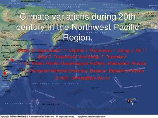 Climate variations during 20th century in the Northwest Pacific Region.
