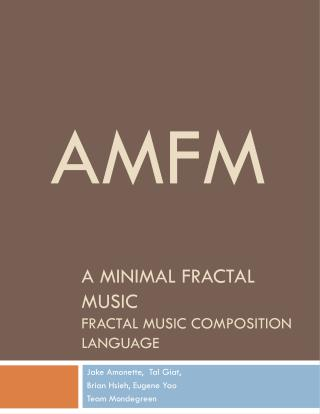 A MINIMAL FRACTAL MUSIC FRACTAL MUSIC COMPOSITION LANGUAGE