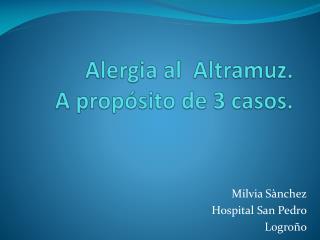 Alergia al  Altramuz.  A propósito de 3 casos.