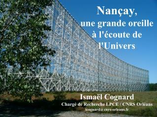 Nançay , une grande oreille à l'écoute de l'Univers