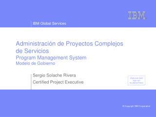 Administración de Proyectos Complejos  de Servicios Program Management System Modelo de Gobierno