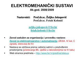 ELEKTROMEHANIČKI SUSTAVI Ak.god. 2008/2009