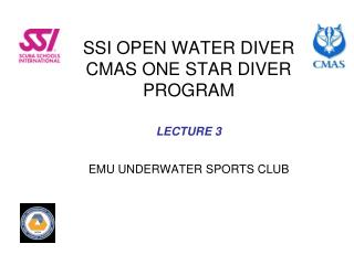 SSI OPEN WATER DIVER CMAS ONE STAR DIVER PROGRAM LECTURE  3 EMU UNDERWATER SPORTS CLUB