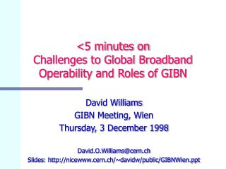 <5 minutes on Challenges to Global Broadband Operability and Roles of GIBN