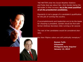 """""""NO MATTER what the Social Weather Stations and Pulse Asia say about Sen. Dick Gordon being the"""