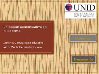 L a  acción comunicativa en el docente.