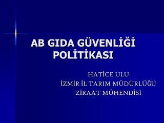 AB GIDA GÜVENLİĞİ POLİTİKASI
