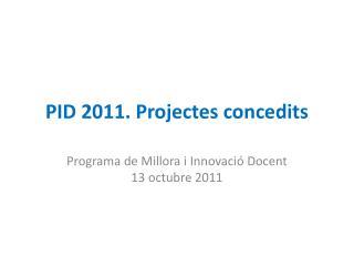 PID 2011. Projectes concedits