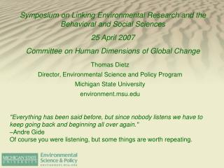 Thomas Dietz Director, Environmental Science and Policy Program Michigan State University