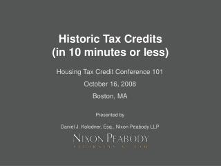 Historic Tax Credits  in 10 minutes or less