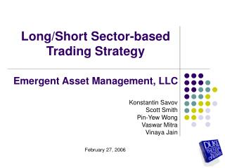 Long/Short Sector-based  Trading Strategy Emergent Asset Management, LLC