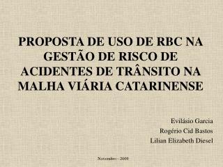 Proposta de Uso de rbc na gest o de risco de acidentes de tr nsito na malha vi ria catarinense