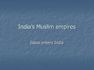 India's Muslim empires