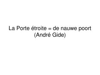La Porte étroite = de nauwe poort (André Gide)