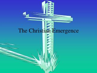 The Christian Emergence
