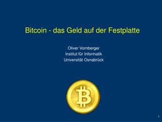 Bitcoin - das Geld auf der Festplatte
