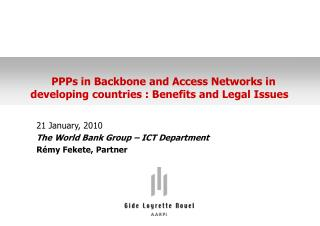 21 January, 2010 The World Bank Group – ICT Department Rémy Fekete, Partner