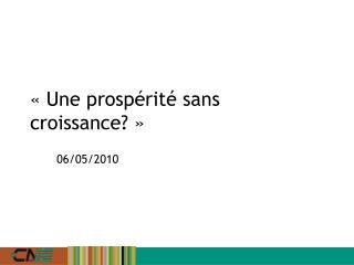 «Une prospérité sans croissance?»