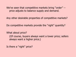 """We've seen that competitive markets bring """"order"""" -- price adjusts to balance supply and demand."""