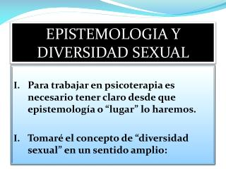 EPISTEMOLOGIA Y  DIVERSIDAD SEXUAL