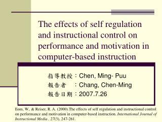 指導教授: Chen, Ming- Puu 報告者 : Chang, Chen-Ming 報告日期: 2007.7.26