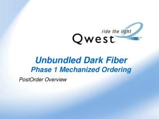 Unbundled Dark Fiber Phase 1 Mechanized Ordering