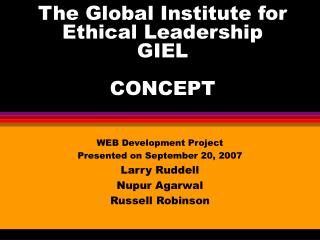 The Global Institute for Ethical Leadership GIEL CONCEPT