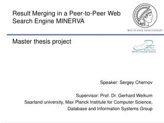 Result Merging in a Peer-to-Peer Web Search Engine MINERVA