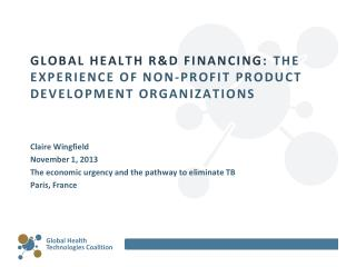 GLOBAL HEALTH R&D FINANCING:  THE EXPERIENCE OF NON-PROFIT PRODUCT DEVELOPMENT ORGANIZATIONS
