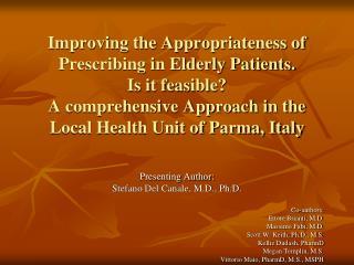 Presenting Author:  Stefano Del Canale, M.D., Ph.D. Co-authors: Ettore Brianti, M.D.