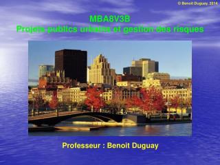 MBA8V3B Projets publics urbains et gestion des risques