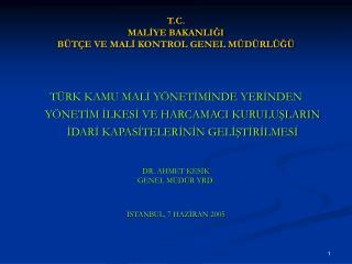 T.C. MALIYE BAKANLIGI B T E VE MALI KONTROL GENEL M D RL G