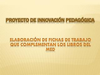 PROYECTO DE INNOVACIÓN PEDAGÓGICA