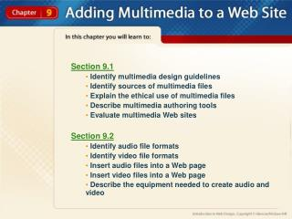 Section 9.1  Identify multimedia design guidelines  Identify sources of multimedia files
