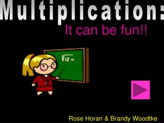Multiplication: