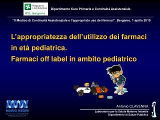 Antonio CLAVENNA Laboratorio per la Salute Materno Infantile Dipartimento di Salute Pubblica