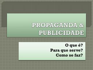 PROPAGANDA & PUBLICIDADE