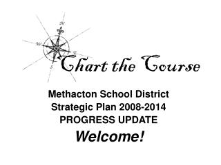 Methacton School District  Strategic Plan 2008-2014 PROGRESS UPDATE Welcome!