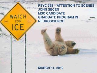 PSYC 368 – ATTENTION TO SCENES JOHN SECEN MSC CANDIDATE GRADUATE PROGRAM IN NEUROSCIENCE